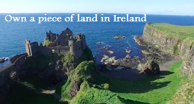 Own a piece of land in Ireland